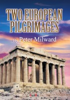 TWO EUROPEAN PILGRIMAGES