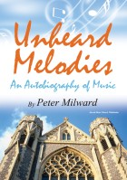 UNHEARD MELODIES - AN AUTOBIOGRAPHY OF MUSIC