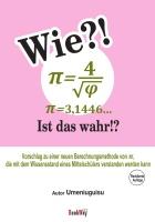 Wie?! π=4/√φ=3,1446... Ist das wahr!? [Revidierte Auflage]