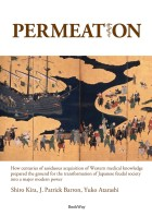 Permeation: How centuries of assiduous acquisition of Western medical knowledge prepared the ground for the transformation of Japanese feudal society into a major modern power